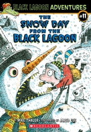 The Snow Day from the Black Lagoon ebook by Mike Thaler, Jared Lee