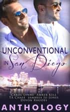 Unconventional in San Diego ebook by Devon Rhodes, Jambrea Jones, T.A. Chase,...
