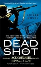 Dead Shot ebook by Donald A. Davis,Sgt. Jack Coughlin
