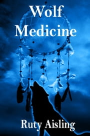 Wolf Medicine ebook by Ruty Aisling