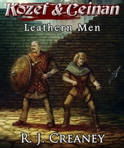 Leathern Men ebook by R. J. Creaney