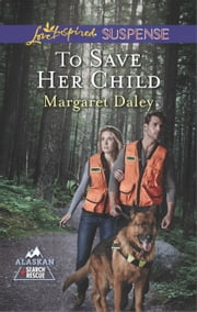 To Save Her Child ebook by Margaret Daley