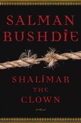 Shalimar the Clown - A Novel ebook by Salman Rushdie