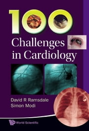 100 Challenges in Cardiology ebook by David R Ramsdale,Simon Modi