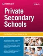 Private Secondary Schools 2014-2015 ebook by Peterson's