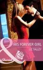 His Forever Girl (Mills & Boon Cherish) ebook by Liz Talley
