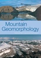MOUNTAIN GEOMORPHOLOGY ebook by Phil Owens, Olav Slaymaker