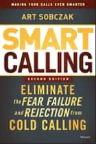 Smart Calling ebook by Art Sobczak