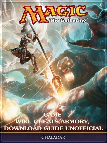 Magic The Gathering Game Wiki, Cheats, Armory, Download Guide Unofficial