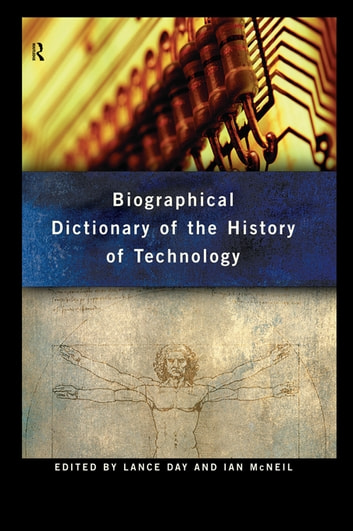 Biographical Dictionary of the History of Technology ebook by