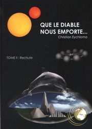 Que le Diable nous emporte... - Rechute ebook by Kobo.Web.Store.Products.Fields.ContributorFieldViewModel