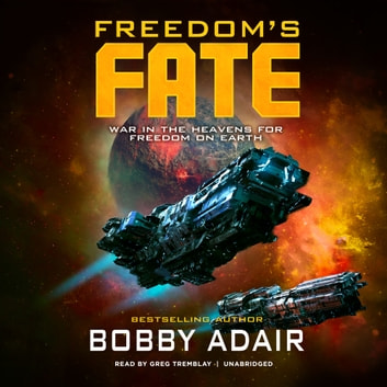 Freedom's Fate audiobook by Bobby Adair