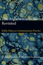 The Argumentative Turn Revisited ebook by Frank Fischer,Herbert Gottweis