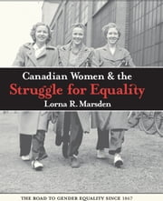 Candian Women and the Struggle for Equality ebook by Lorna R. Marsden