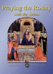 Praying the Rosary with the Saints ebook by Rev Nick Donnelly