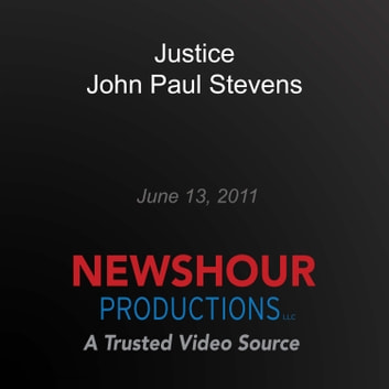 Justice John Paul Stevens audiobook by PBS NewsHour