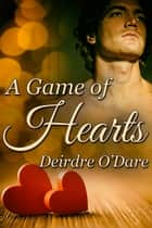 A Game of Hearts ebook by Deirdre O'Dare
