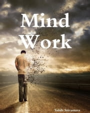 Mind Work ebook by Sahib Srivastava