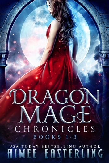 Dragon Mage Chronicles ebook by Aimee Easterling