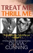 Treat Me Thrill Me ebook by Olivia Cunning