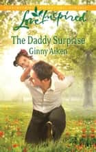 The Daddy Surprise ebook by Ginny Aiken