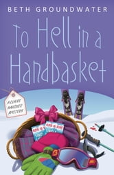 To Hell in a Handbasket ebook by Beth Groundwater