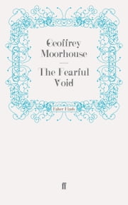The Fearful Void ebook by Geoffrey Moorhouse