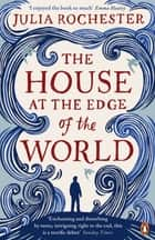 The House at the Edge of the World ebook by Julia Rochester