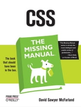 CSS: The Missing Manual - The Missing Manual ebook by David Sawyer McFarland