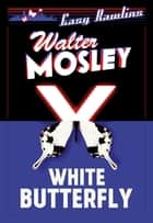White Butterfly - Easy Rawlins 3 ebook by Walter Mosley