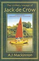 The Unlikely Voyage of Jack De Crow - A Mirror Odyssey from North Wales to the Black Sea ebook by