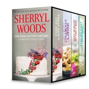 Sherryl Woods Rose Cottage Complete Collection - Three Down the Aisle\What's Cooking?\The Laws of Attraction\For the Love of Pete ebook by Sherryl Woods