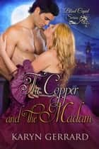 The Copper and the Madam - Blind Cupid Series, #3 ebook by Karyn Gerrard