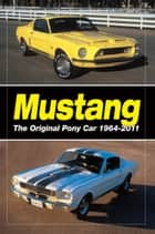 Mustang - The Original Pony Car eBook by Staff of Old Cars Weekly