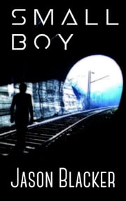 Small Boy ebook by Jason Blacker