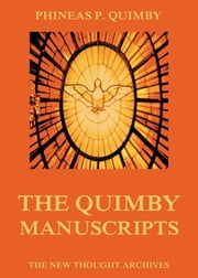 The Quimby Manuscripts ebook by Phineas Parkhurst Quimby,Horatio W. Dresser