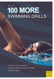 100 More Swimming Drills ebook by Blythe Lucero