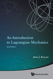 An Introduction to Lagrangian Mechanics ebook by Alain J Brizard