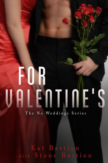 For Valentine's ebook by Kat Bastion,Stone Bastion