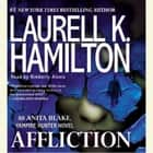 Affliction - An Anita Blake, Vampire Hunter Novel audiobook by Laurell K. Hamilton