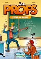 Les Profs - tome 01 (NUM) - Virus au bahut ebook by Pica, Erroc