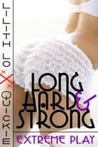 Long, Hard & Strong ebook by Lilith Lo