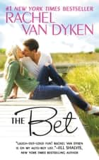The Bet ebook by Rachel Van Dyken