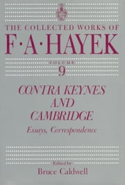 Contra Keynes and Cambridge - Essays, Correspondence ebook by F. A. Hayek,Bruce Caldwell