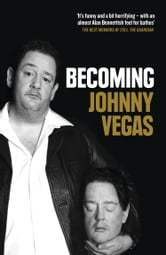 Becoming Johnny Vegas ebook by Johnny Vegas