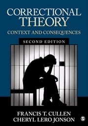 Correctional Theory - Context and Consequences ebook by Dr. Francis T. Cullen,Dr. Cheryl Lero Jonson