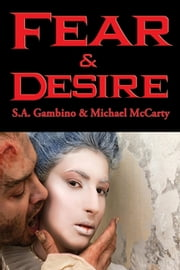 Fear & Desire - With linked Table of Contents ebook by S.A. Gambino