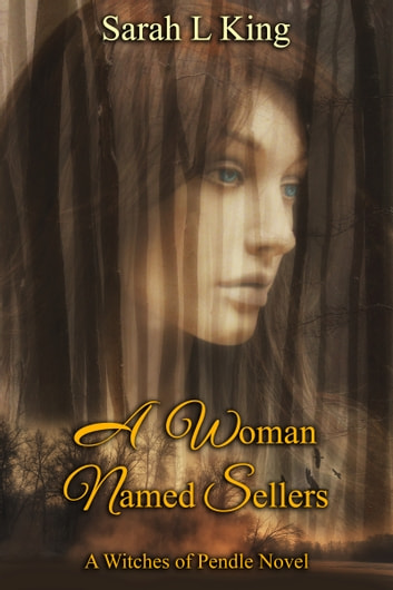 A Woman Named Sellers ebook by Sarah L King