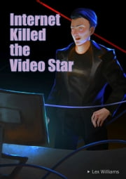 Internet Killed the Video Star ebook by Lex Williams
