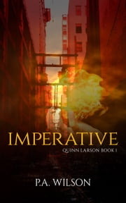 Imperative, Book 1 of The Quinn Larson Quests ebook by P.A. Wilson